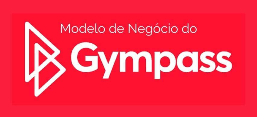 Modelo de Negócio do Gympass