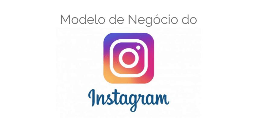 Modelo de Negócio do Instagram