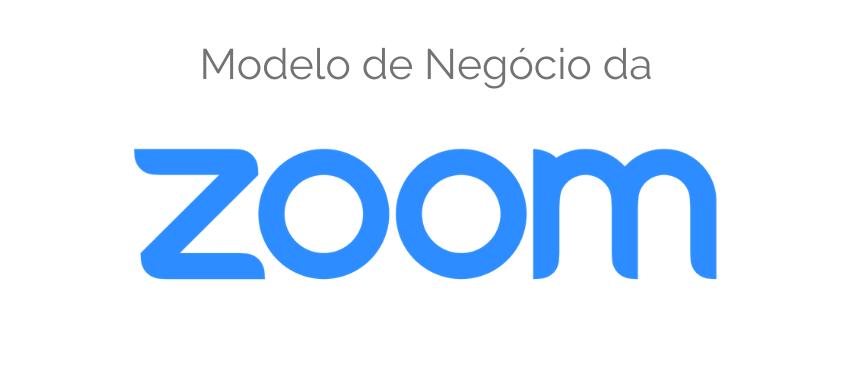 Modelo de Negócio da Zoom.us