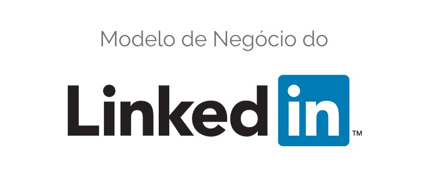 Modelo de Negócio do Linkedin
