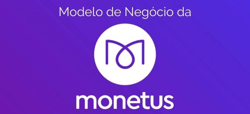 Modelo de Negócio da Monetus